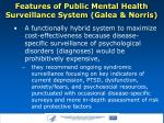 features of public mental health surveillance system galea norris