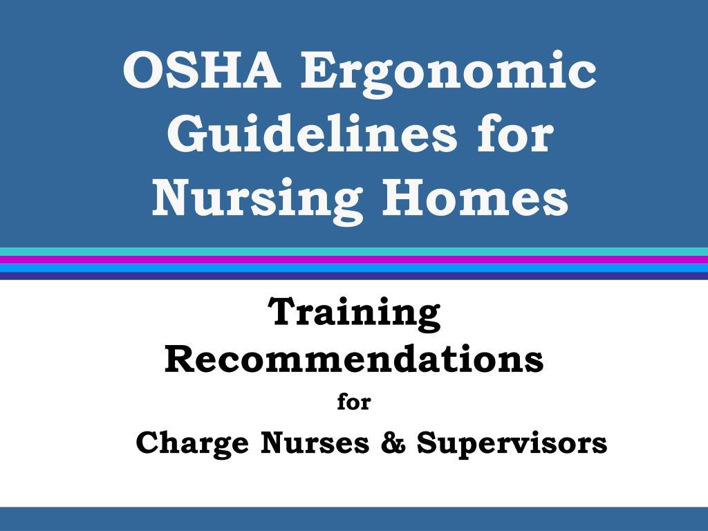 OSHA Ergonomic Guidelines for    Nursing Homes