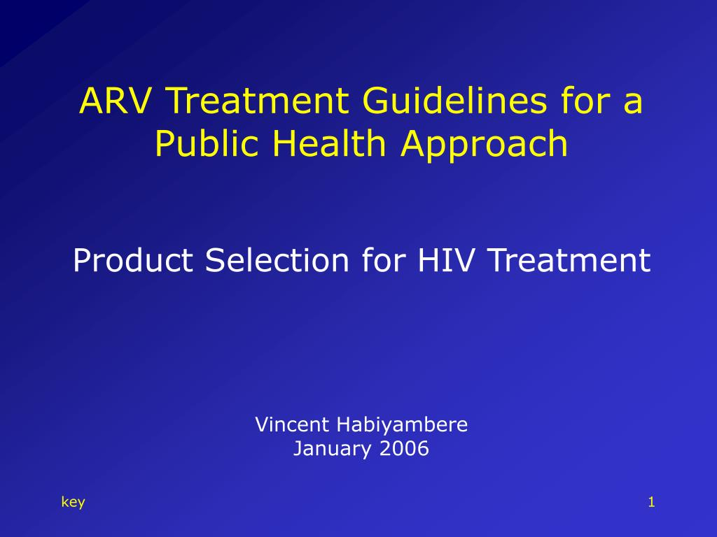 ARV Treatment Guidelines for a Public Health Approach