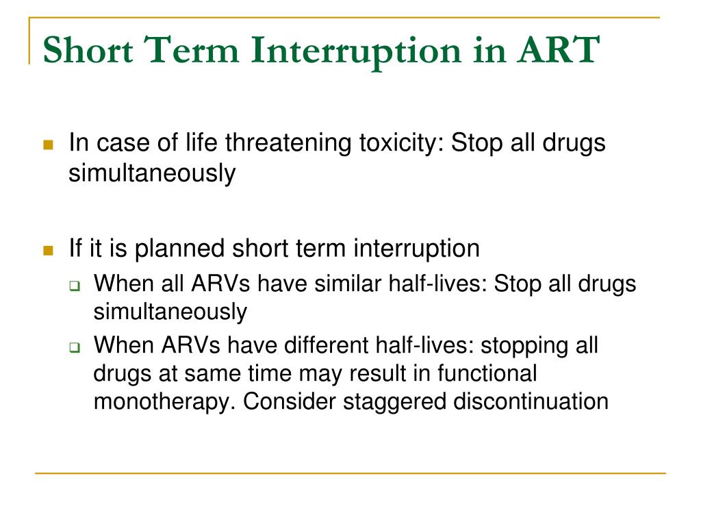 Short Term Interruption in ART