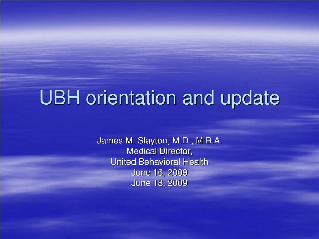 ubh orientation and update