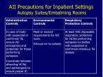 aii precautions for inpatient settings autopsy suites embalming rooms