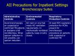 aii precautions for inpatient settings bronchoscopy suites