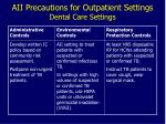 aii precautions for outpatient settings dental care settings