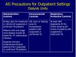 aii precautions for outpatient settings dialysis units