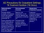 aii precautions for outpatient settings tb treatment facilities tb clinics