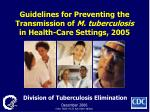 guidelines for preventing the transmission of m tuberculosis in health care settings 2005
