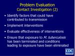problem evaluation contact investigation 2