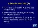 tuberculin skin test 1