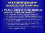 arb staff responses to questions from workshops