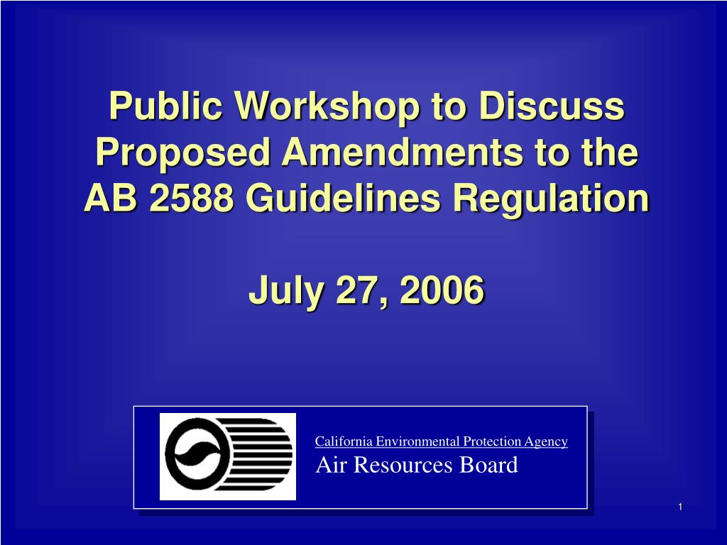 public workshop to discuss proposed amendments to the ab 2588 guidelines regulation july 27 2006