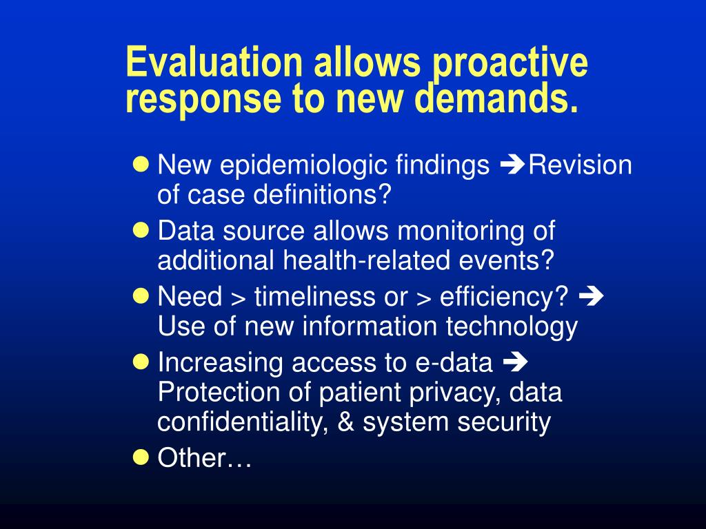 Evaluation allows proactive response to new demands.