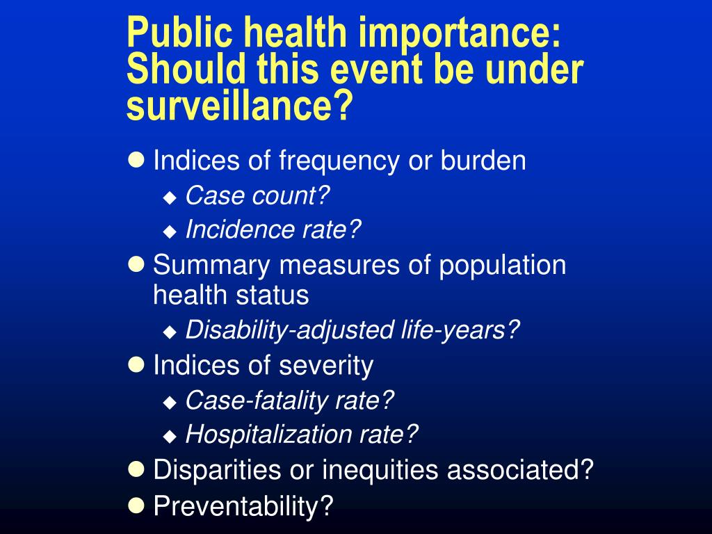 Public health importance: Should this event be under surveillance?
