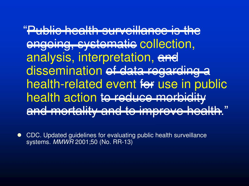"""Public health surveillance is the ongoing, systematic"