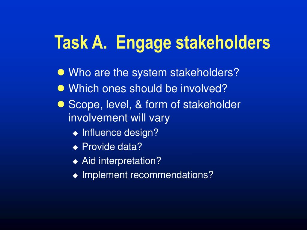Task A.  Engage stakeholders