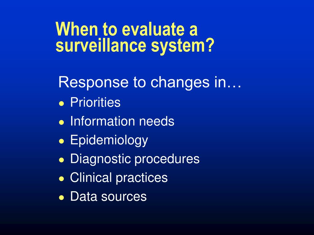 When to evaluate a surveillance system?