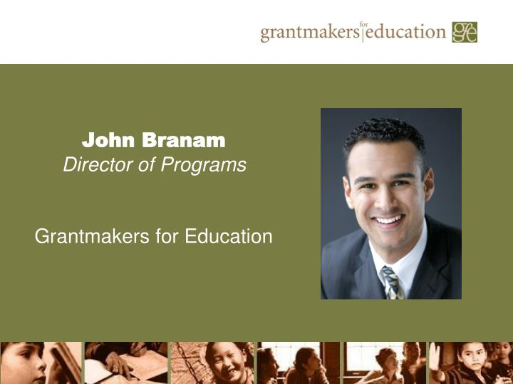 John branam director of programs grantmakers for education