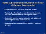 some superintendents question the value of summer programming