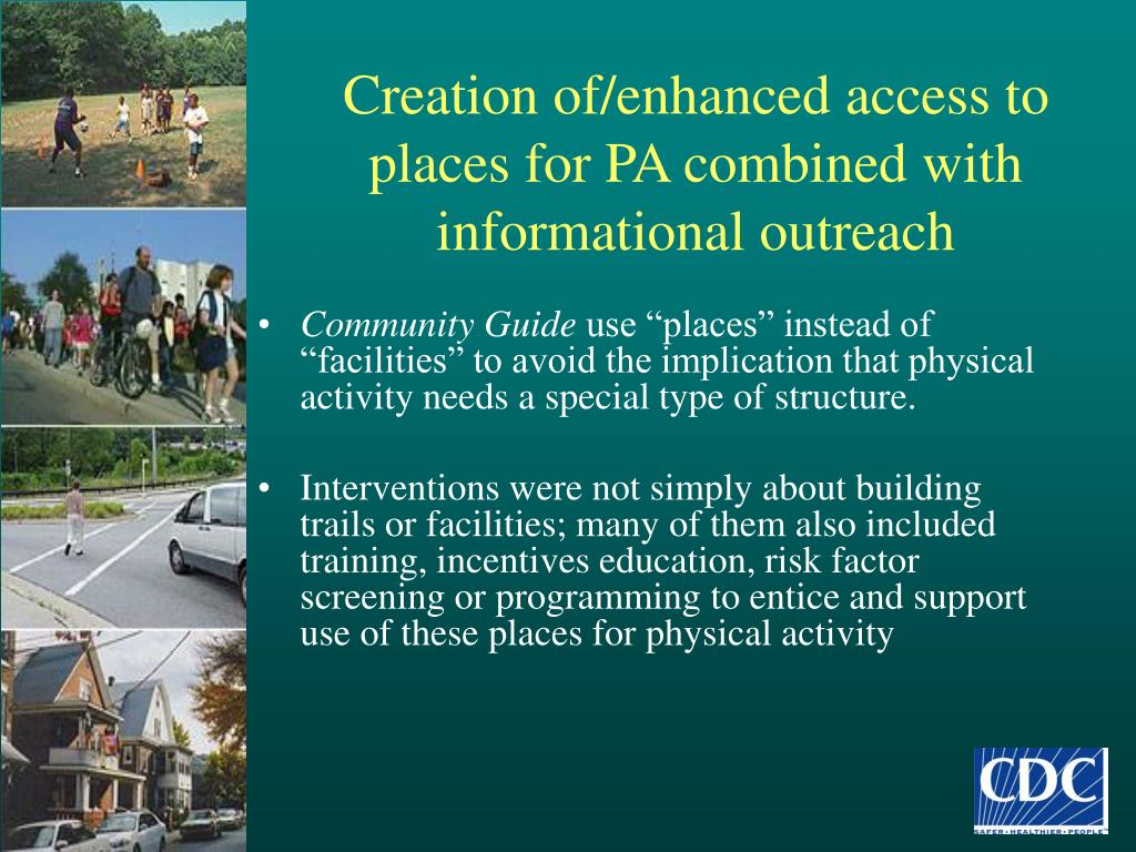 Creation of/enhanced access to places for PA combined with informational outreach