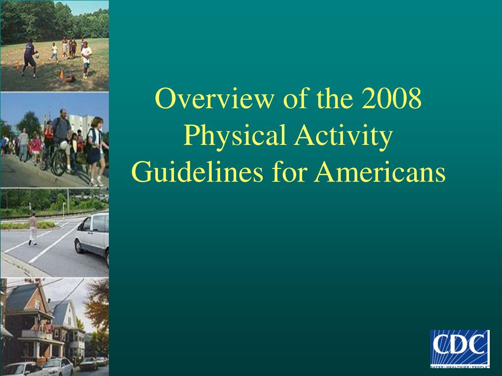 Overview of the 2008 Physical Activity Guidelines for Americans