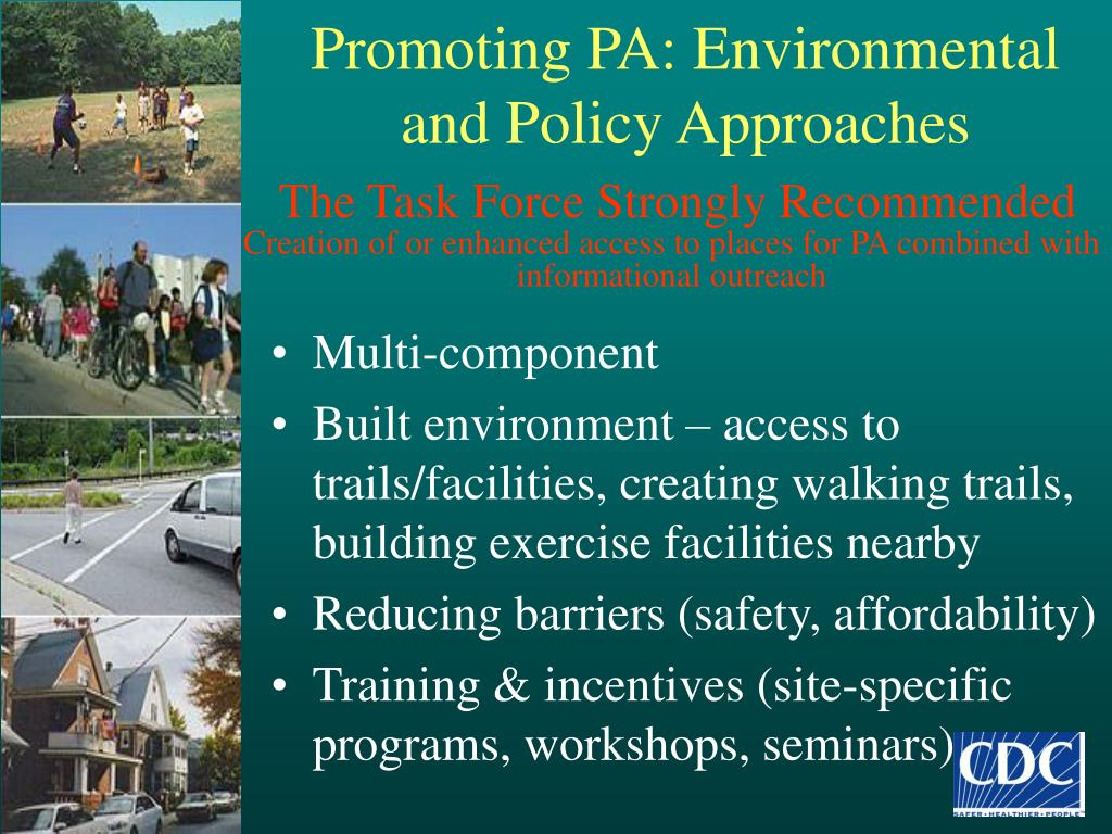 Promoting PA: Environmental and Policy Approaches