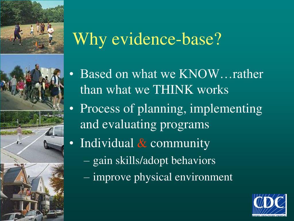 Why evidence-base?