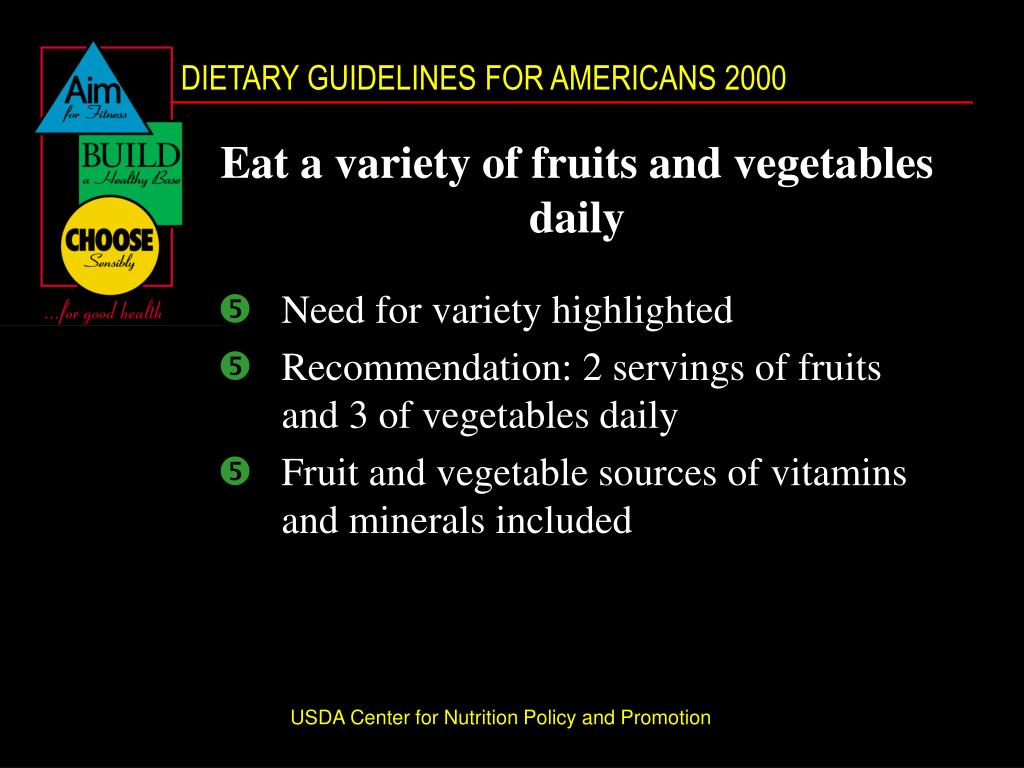 Eat a variety of fruits and vegetables daily