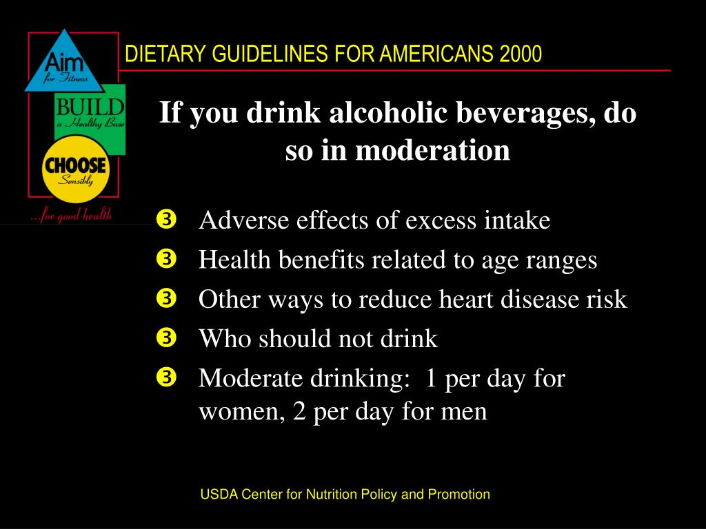 If you drink alcoholic beverages, do so in moderation