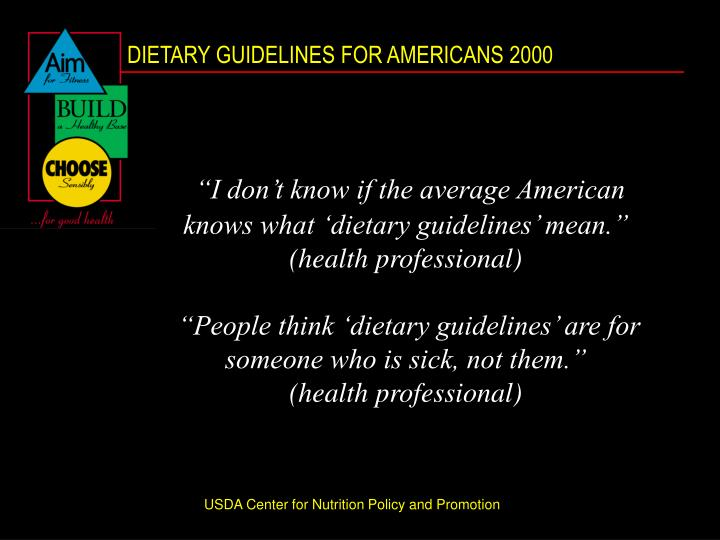"""I don't know if the average American knows what 'dietary guidelines' mean."" (health profe..."
