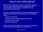 how is the child coping