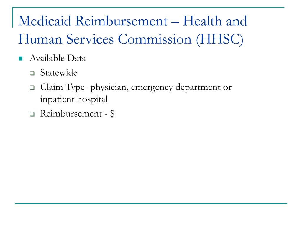 Medicaid Reimbursement – Health and Human Services Commission (HHSC)