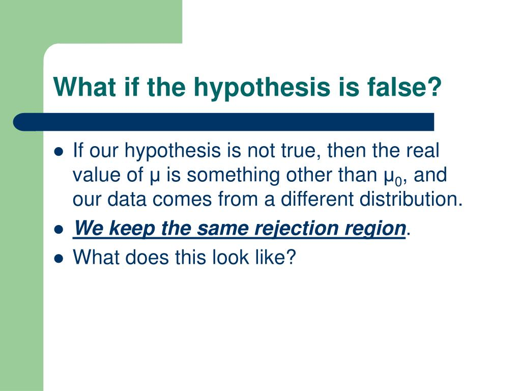 What if the hypothesis is false?