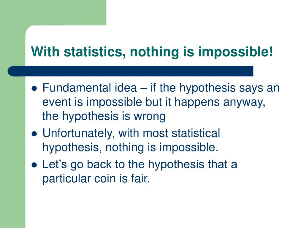 With statistics, nothing is impossible!