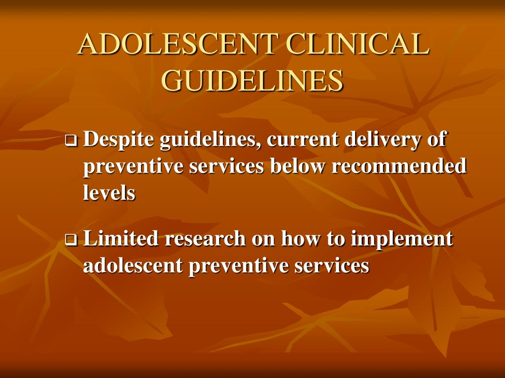 ADOLESCENT CLINICAL GUIDELINES