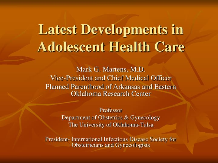 Latest developments in adolescent health care