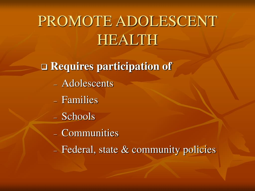 PROMOTE ADOLESCENT HEALTH