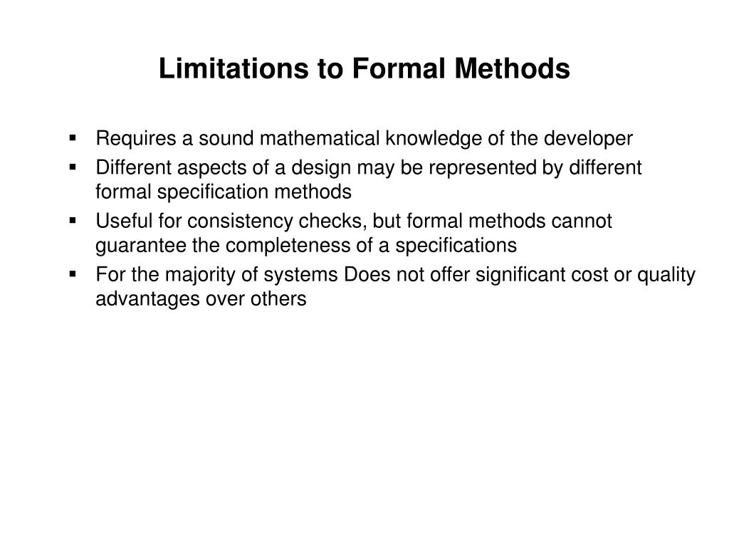 Limitations to Formal Methods