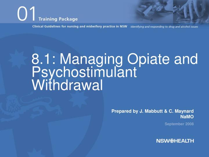 8.1: Managing Opiate and Psychostimulant