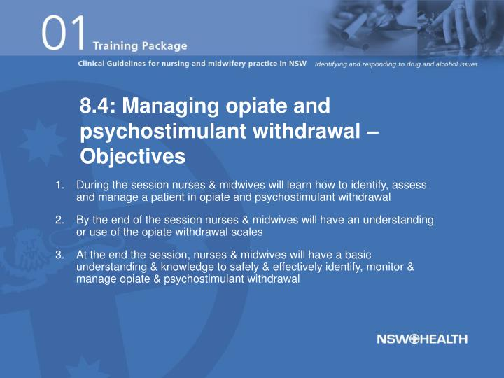 8.4: Managing opiate and psychostimulant withdrawal – Objectives