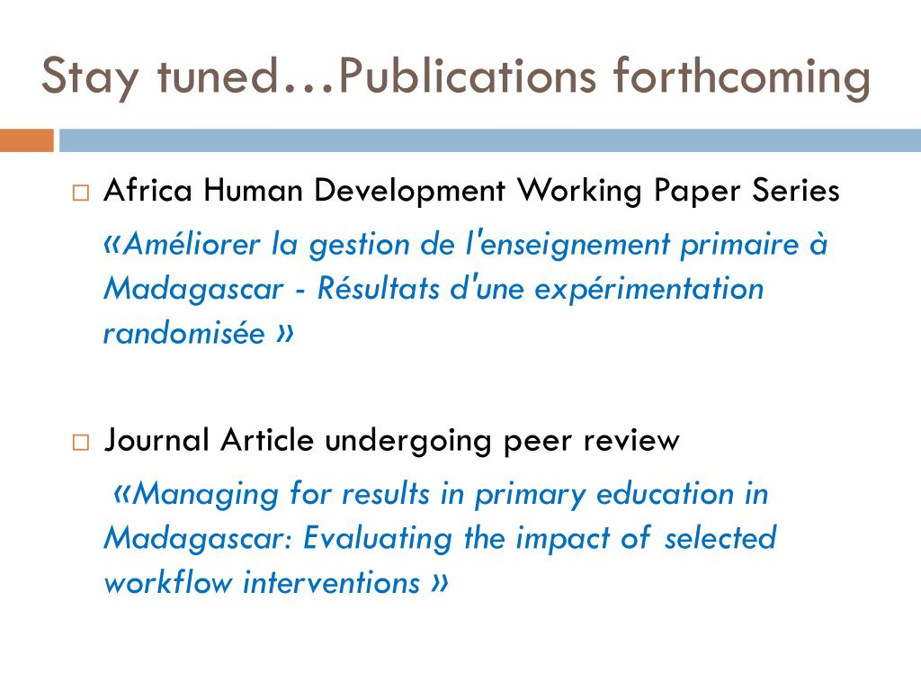 Stay tuned…Publications forthcoming