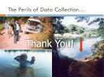 the perils of data collection