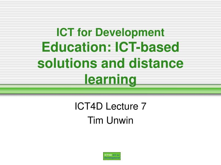 Ict for development education ict based solutions and distance learning