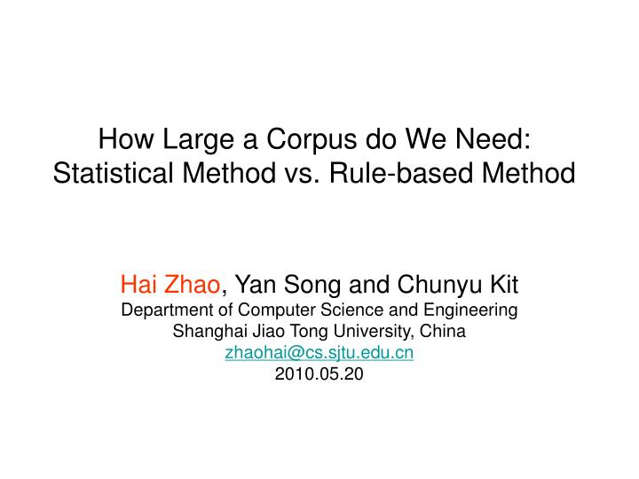 How large a corpus do we need statistical method vs rule based method l.jpg