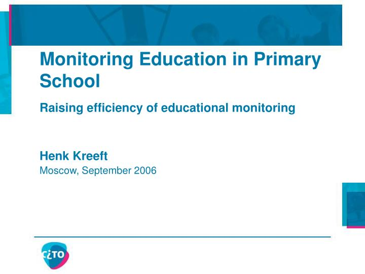 Monitoring education in primary school