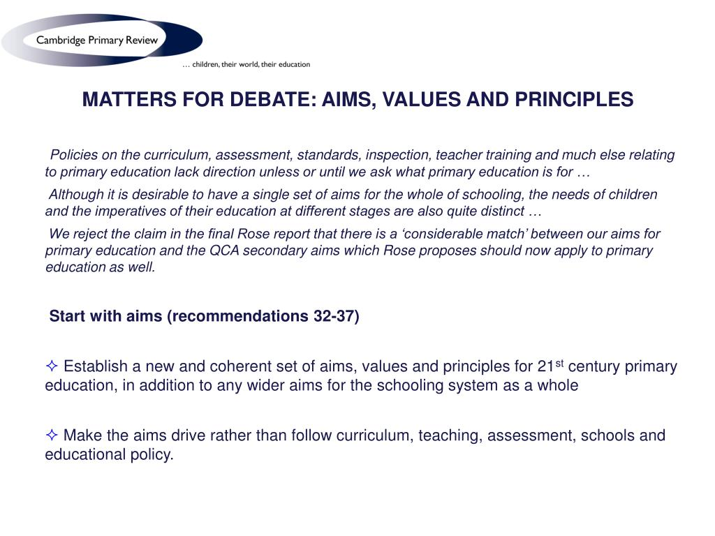 MATTERS FOR DEBATE: AIMS, VALUES AND PRINCIPLES