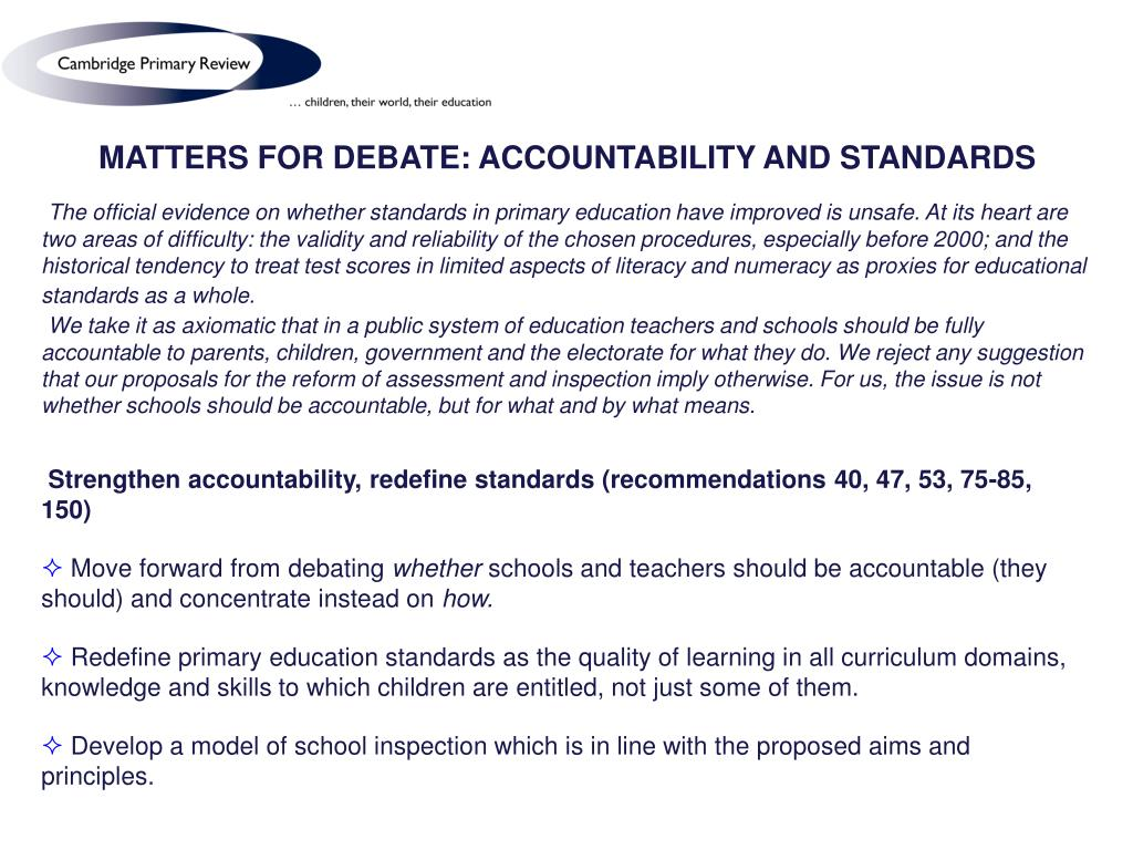 MATTERS FOR DEBATE: ACCOUNTABILITY AND STANDARDS