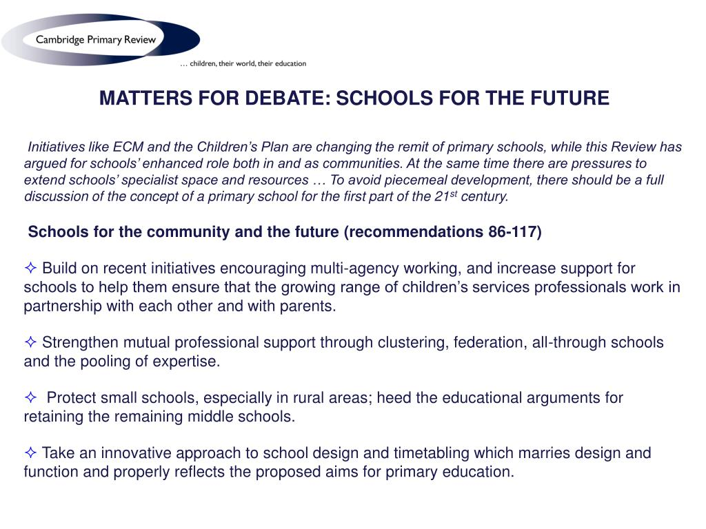 MATTERS FOR DEBATE: SCHOOLS FOR THE FUTURE