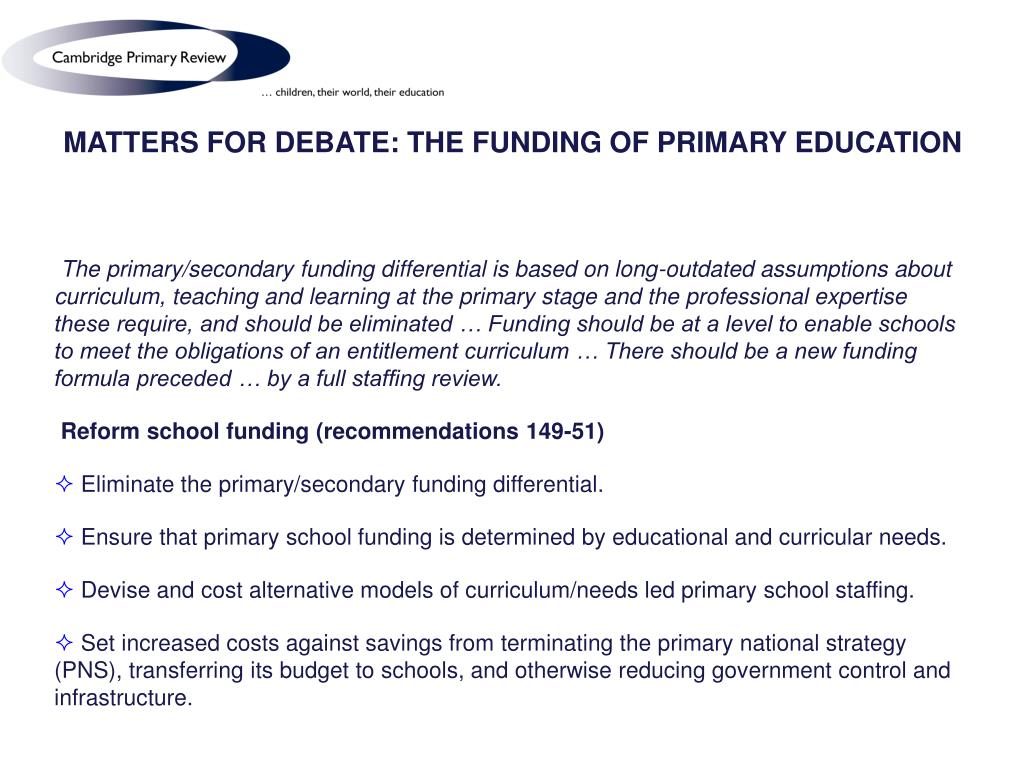 MATTERS FOR DEBATE: THE FUNDING OF PRIMARY EDUCATION