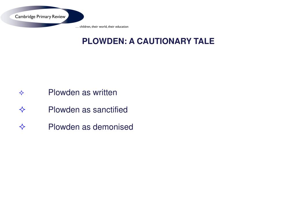 PLOWDEN: A CAUTIONARY TALE