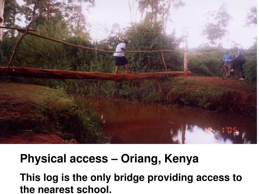 Physical access – Oriang, Kenya